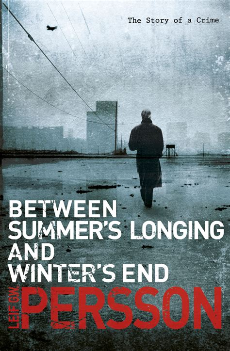 Between Summer's Longing and Winter's End by Leif G W