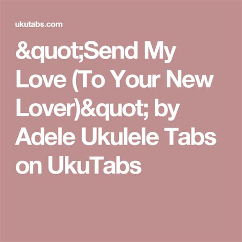 """""""Send My Love (To Your New Lover)"""" on ukulele by Adele"""