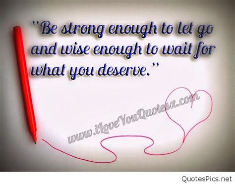 Be strong enough to let go | Missing quotes, Missing him