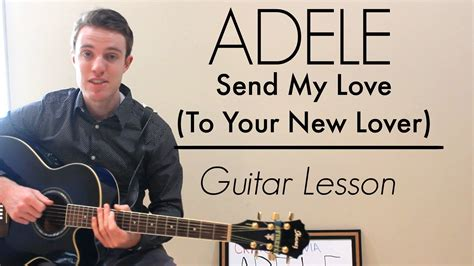 An easy quick guitar lesson for Send My Love (To Your New
