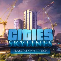 Cities: Skylines - PlayStation®4 Edition auf PS4