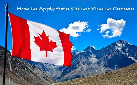 How to Apply for a Visitor Visa to Canada - Canadian
